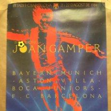 Coleccionismo deportivo: CARTEL GAMPER 1984. ASTON VILLA BAYERN BOCA JUNIOR BARCELONA. Lote 140833542