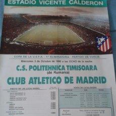 Coleccionismo deportivo: MÍTICO. CARTEL PÓSTER OFICIAL POLITEHNICA TIMISOARA ATLÉTICO DE MADRID. VICENTE CALDERÓN. 1990.. Lote 141656592