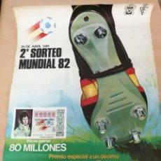 Coleccionismo deportivo: CARTEL POSTER LOTERIA NACIONAL SORTEO MUNDIAL 82 ESPAÑA NARANJITO PARA COLECCIONISTAS. Lote 141911350