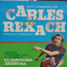 Coleccionismo deportivo: CARTEL PARTIT HOMENATGE CARLES REXACH, F.C. BARCELONA 1981. Lote 142892302