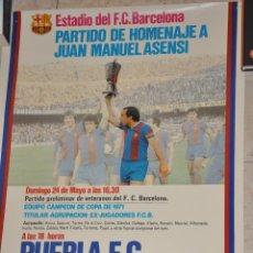 Coleccionismo deportivo: CARTEL PARTIDO HOMENAJE A JUAN MANUEL ASENSI, F.C. BARCELONA. Lote 203270996