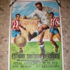 Coleccionismo deportivo: 1984 CARTEL FINAL COPA DEL REY ATHLETIC BILBAO BARCELONA - FUTBOL EN EL BERNABEU REAL MADRID. Lote 23942495