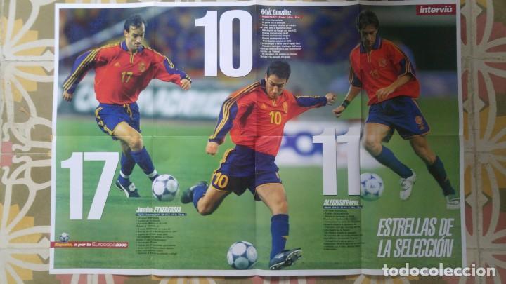 POSTER EUROCOPA 2000 ESTRELLAS DE LA SELECCION RAUL GONZALEZ ALFONSO PEREZ JOSEBA ETXEBARRIA (Coleccionismo Deportivo - Carteles de Fútbol)