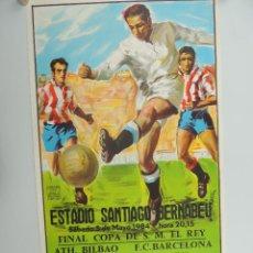 Coleccionismo deportivo: ANTIGUO CARTEL DE PARTIDO DE FÚTBOL FINAL COPA DEL REY ATLETICO BILBAO BARCELONA AÑO 1984. Lote 146237350