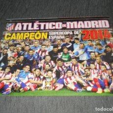 Coleccionismo deportivo: DOBLE POSTER AT. MADRID CAMPEON SUPERCOPA ALINEACION EQUIPO EIBAR JUGON 2014 2015 14 15 TAMAÑO FOLIO. Lote 152018305