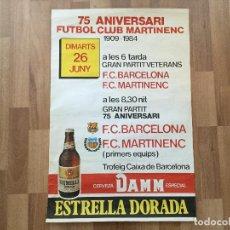 Coleccionismo deportivo: CARTEL FUTBOL CLUB MARTINENC 75 ANIVERSARI 1909 - 1984 PARTIDO CONTRA FUTBOL CLUB BARCELONA. Lote 147045234