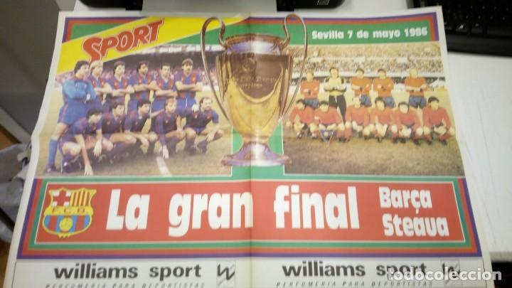 POSTER GRAN TAMAÑO - LA GRAN FINAL F.C. BARCELONA STEAUA DE BUCAREST - SEVILLA 7-5-1986 DIARIO SPORT (Coleccionismo Deportivo - Carteles de Fútbol)