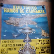 Coleccionismo deportivo: CARTEL XXIII TROFEO CARRANZA 1977 CADIZ C.F. Lote 154600038