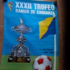 Coleccionismo deportivo: CARTEL XXXII TROFEO CARRANZA 1986 CADIZ C.F. Lote 154632026