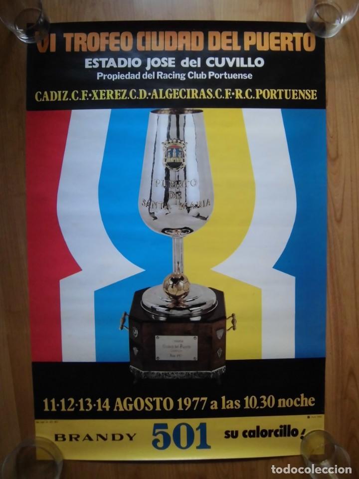 PRECIOSO CARTEL VI TROFEO CIUDAD DEL PUERTO 1977 CÁDIZ XEREZ ALGECIRAS PORTUENSE (Coleccionismo Deportivo - Carteles de Fútbol)