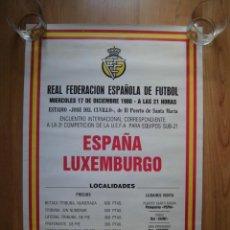 Coleccionismo deportivo: CARTEL PARTIDO ESPAÑA LUXEMBURGO SUB 21 PUERTO DE SANTA MARÍA JOSÉ DEL CUVILLO 1980. Lote 155504278