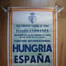 Coleccionismo deportivo: CARTEL PARTIDO ESPAÑA HUNGRÍA 1984 ESTADIO CARRANZA. Lote 155504734
