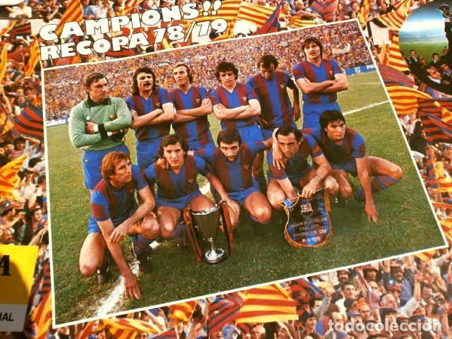 BARÇA - POSTER OFICIAL PLANTILLA F.C. BARCELONA CAMPIONS RECOPA BASILEA 78/79 ESTRELLA DORADA DANONE (Coleccionismo Deportivo - Carteles de Fútbol)