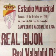 Coleccionismo deportivo: CARTEL ESTADIO MUNICIPAL DE VALLADOLID. 1961. REAL GIJON-REAL VALLADOLID Dº. 62X43.5 CM. Lote 155581034