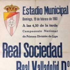 Coleccionismo deportivo: CARTEL ESTADIO MUNICIPAL DE VALLADOLID. 1961. REAL SOCIEDAD-REAL VALLADOLID Dº. 62X43.5 CM. Lote 155581210