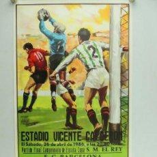 Coleccionismo deportivo: ANTIGUO CARTEL DE PARTIDO DE FÚTBOL FINAL DE COPA DEL REY 1986 FC BARCELONA - REAL ZARAGOZA. Lote 156568222