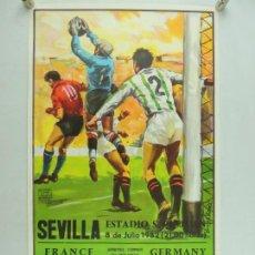 Coleccionismo deportivo: ANTIGUO CARTEL DE PARTIDO DE FÚTBOL DE COPA MUNDIAL 1982 FRANCIA- ALEMANIA . Lote 156568274
