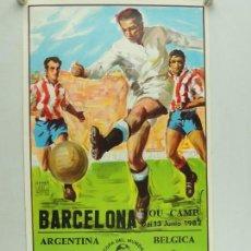 Coleccionismo deportivo: ANTIGUO CARTEL DE PARTIDO DE FÚTBOL DE COPA MUNDIAL 1982 ARGENTINA - BÉLGICA. Lote 156568294