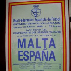 Coleccionismo deportivo: CARTEL FUTBOL: MALTA - ESPAÑA. 23 MARZO 1989. ESTADIO BENITO VILLAMARIN. (63 X 44 APRX.)(ST/). Lote 167494457