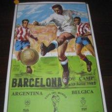 Coleccionismo deportivo: CARTEL POSTER FUTBOL MUNDIAL ESPAÑA 1982. ESTADIO NOU CAMP BARCELONA. ARGENTINA - BELGICA. Lote 168245312