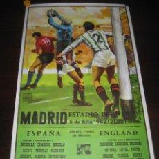 Coleccionismo deportivo: CARTEL POSTER FUTBOL MUNDIAL ESPAÑA 1982. ESTADIO S. BERNABEU, MADRID. ESPAÑA - INGLATERRA. Lote 168245384