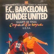 Coleccionismo deportivo: CARTEL POSTER FUTBOL CLUB FC BARCELONA DUNDEE UNITED COPA EUROPA UEFA CUARTOS FINAL ESTADIO CAMP NOU. Lote 170309512