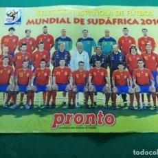 Coleccionismo deportivo: PÓSTER SELECCIÓN ESPAÑOLA MUNDIAL 2010 REVISTA PRONTO. Lote 170868365
