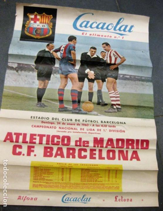 CARTEL CAMPEONATO NACIONAL LIGA 1960 ATLETICO DE MADRID FUTBOL CLUB BARCELONA CACAOLAT BARÇA (Coleccionismo Deportivo - Carteles de Fútbol)