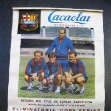 Coleccionismo deportivo: CARTEL ELIMINATORIA COPA FERIAS ROYAL ANTWERP , FUTBOL CLUB BARCELONA 1965 CACAOLAT BARÇA. Lote 171366753