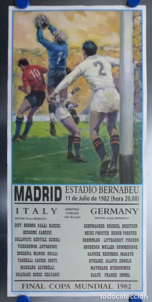 AÑO 1982 - CARTEL FINAL MUNDIAL ESPAÑA 82 - ITALIA - ALEMANIA - ESTADIO SANTIAGO BERNABEU DE MADRID (Coleccionismo Deportivo - Carteles de Fútbol)