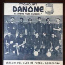 Coleccionismo deportivo: F.C. BARCELONA CARTEL PÓSTER PARTIDOS INTERNACIONALES 18 Y 26 ABRIL 1967 YOGUR DANONE REIXACH REINA. Lote 174313904