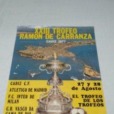 Coleccionismo deportivo: CARTEL XXII TROFEO RAMON DE CARRANZA 1977 CADIZ C.F.. Lote 176226295
