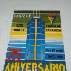Coleccionismo deportivo: CARTEL XXXI TROFEO RAMON DE CARRANZA CADIZ C.F. 1985. Lote 176703147
