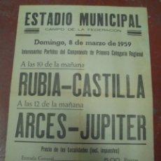 Coleccionismo deportivo: CARTEL FUTBOL. ESTADIO MUNICIPAL. 1959. RUBIA - CASTILLA / ARCES - JUPITER. PRIMERA CATEGORIA. Lote 176888962