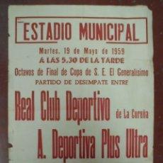 Coleccionismo deportivo: CARTEL FUTBOL. ESTADIO MUNICIPAL. 1959. REAL CLUB DEPORTIVO / A.DEPORTIVO PLUS ULTRA. VER. Lote 176890685