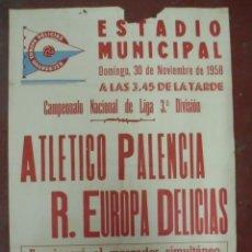 Coleccionismo deportivo: CARTEL FUTBOL. ESTADIO MUNICIPAL. 1958. ATLETICO PALENCIA - R.EUROPA DELICIAS. VER. Lote 176891900