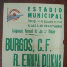 Coleccionismo deportivo: CARTEL FUTBOL. ESTADIO MUNICIPAL. 1958. BURGOS C.F - R.EUROPA DELICIAS. VER. Lote 176892150