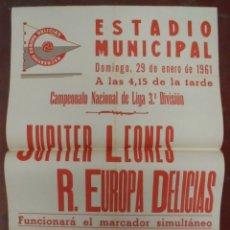 Coleccionismo deportivo: CARTEL FUTBOL. ESTADIO MUNICIPAL. 1961. JUPITER LEONES - R.EUROPA DELICIAS. VER. Lote 176892440
