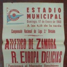 Coleccionismo deportivo: CARTEL FUTBOL. ESTADIO MUNICIPAL. 1960. ATLETICO DE ZAMORA - R.EUROPA DELICIAS. VER. Lote 176893499