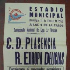 Coleccionismo deportivo: CARTEL FUTBOL. ESTADIO MUNICIPAL. 1959. C.D.PLASENCIA - R.EUROPA DELICIAS. VER. Lote 176893959