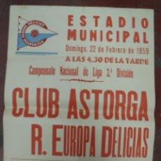 Coleccionismo deportivo: CARTEL FUTBOL. ESTADIO MUNICIPAL. 1959. CLUB ASTORGA - R.EUROPA DELICIAS. VER. Lote 176894155