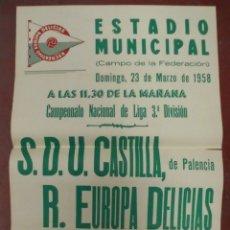 Coleccionismo deportivo: CARTEL FUTBOL. ESTADIO MUNICIPAL. 1958. S.D.U. CASTILLA DE PALENCIA - R.EUROPA DELICIAS. VER. Lote 176895498