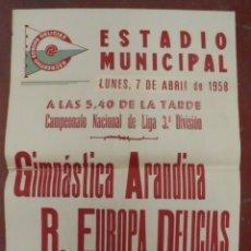 Coleccionismo deportivo: CARTEL FUTBOL. ESTADIO MUNICIPAL. 1958. GIMNASTICA ARANDINA - R.EUROPA DELICIAS. VER. Lote 176895660