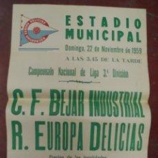 Coleccionismo deportivo: CARTEL FUTBOL. ESTADIO MUNICIPAL. 1959. C.F.BEJAR INDUSTRIAL - R.EUROPA DELICIAS. VER. Lote 176895872
