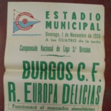 Coleccionismo deportivo: CARTEL FUTBOL. ESTADIO MUNICIPAL. 1959. BURGOS C.F - R.EUROPA DELICIAS. VER. Lote 176896002