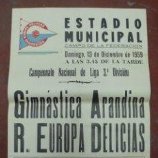 Coleccionismo deportivo: CARTEL FUTBOL. ESTADIO MUNICIPAL. 1959. GIMNASTICA ARANDINA - R.EUROPA DELICIAS. VER. Lote 176896070
