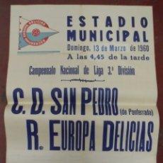 Coleccionismo deportivo: CARTEL FUTBOL. ESTADIO MUNICIPAL. 1960. C.D.SAN PEDRO DE PONFERRADA - R.EUROPA DELICIAS. VER. Lote 176896183