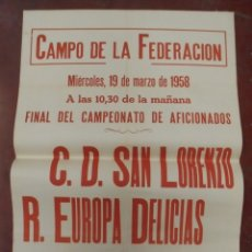 Coleccionismo deportivo: CARTEL FUTBOL. ESTADIO MUNICIPAL. 1958. C.D.SAN LORENZO - R.EUROPA DELICIAS. VER. Lote 176896339