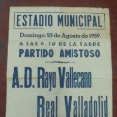 Coleccionismo deportivo: CARTEL FUTBOL. ESTADIO MUNICIPAL. 1959. PARTIDO AMISTOSO. A.D.RAYO VALLECANO - REAL VALLADOLID. VER. Lote 176897660