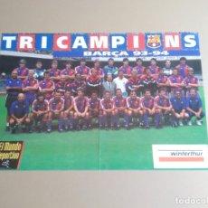 Colecionismo desportivo: ANTIGUO PÓSTER BARCELONA DREAM TEAM, TRICAMPIONS LIGA BARÇA 93-94 MUNDO DEPORTIVO (MIDE 40 X 60 CM). Lote 177123370